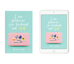 digital and print editions of summer land author's new book i now pronounce you husband and expat