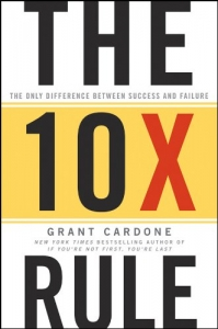 The 10X Rule Book by Grant Cardone